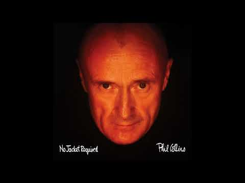 Phil Collins - No Jacket Required (Deluxe Edition) [Full Album] (1985)