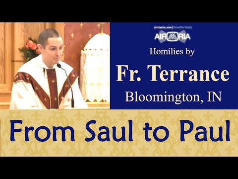 Saul the Pharisee becomes Paul the Apostle - Jan 25 - Homily - Fr Terrance
