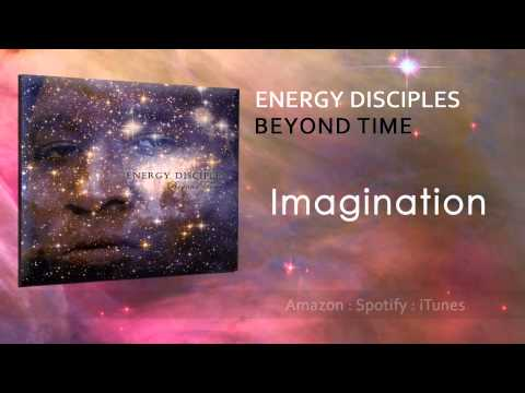 Energy Disciples (Beyond Time) - Imagination
