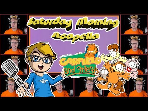 GARFIELD and FRIENDS Theme - Saturday Morning Acapella