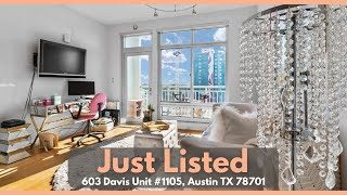 FOR SALE | 603 Davis Street Unit #1105 Austin, TX 78701 | 1 Bedroom | 1 Bath | 714 Sqft.