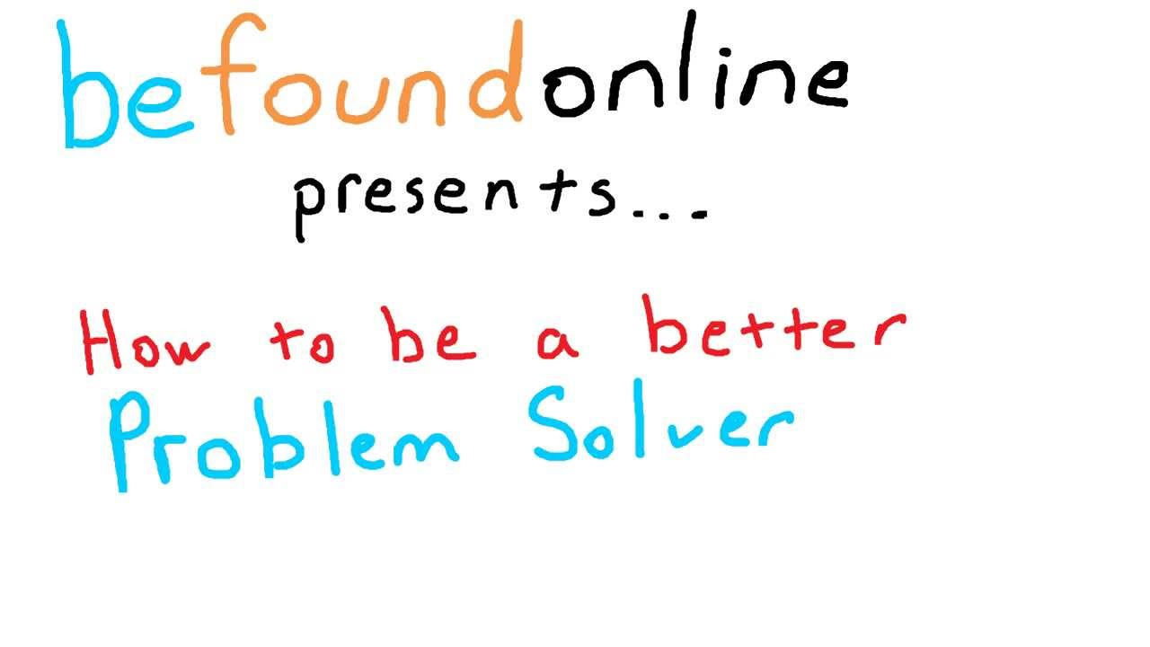 How to be a Better Problem Solver - YouTube