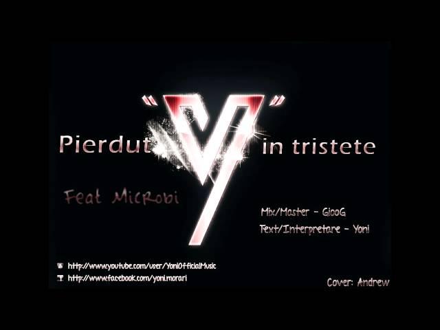 Yoni - Pierdut in Tristete (Feat. Microbi)