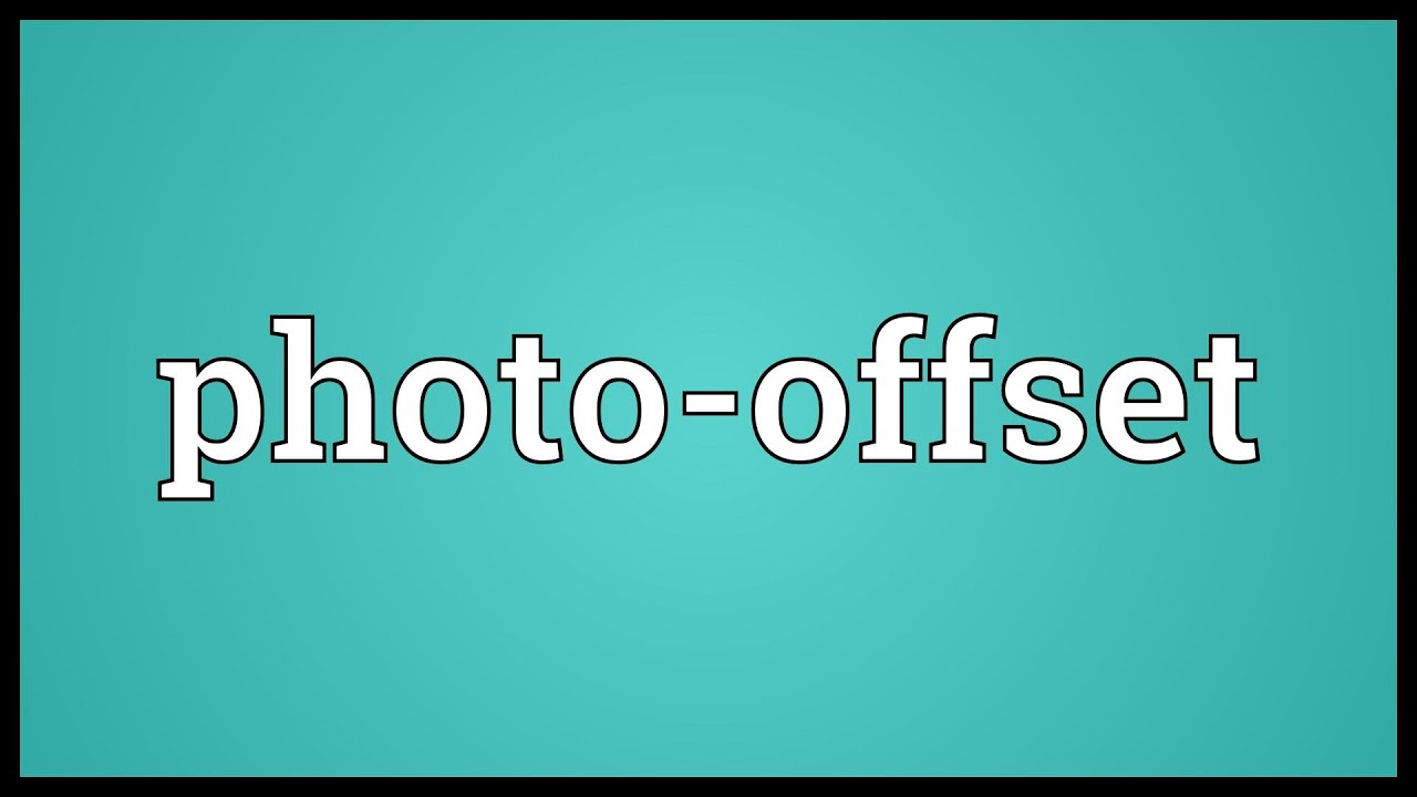 Photo-offset Meaning