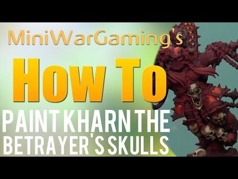 How To: Paint Kharn the Betrayer's Skulls