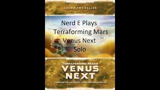 Nerd E Plays Terraforming Mars Venus Next Solo
