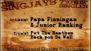 Papa Finnigan & Junior Ranking - Put The Heathen Back Pon De Wall (Full Up Riddim)