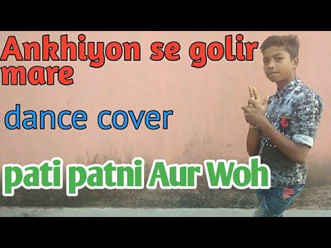 ankhiyon-se-goli-mare-:-dance-cover-|-pati-patni-aur-woh-|-by-arpit-mishra