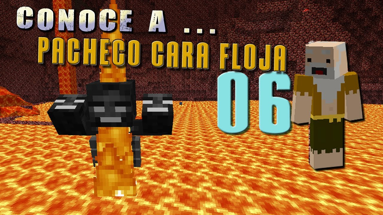 Pacheco cara Floja 06 | Como matar al Wither - YouTube
