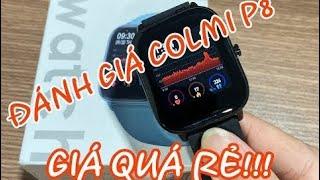 Review Smart Watch Colmi P8 giá 310k các chức năng trên một chiếc đồng hồ giá rẻ đáng mua nhất 2020