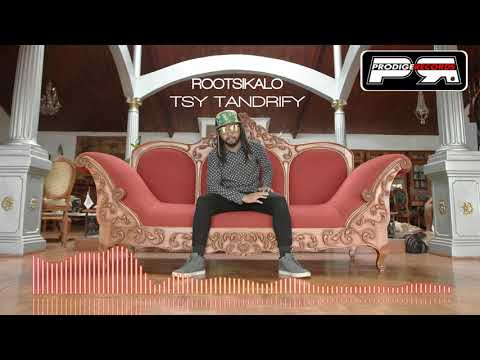 ROOTSIKALO - TSY TANDRIFY (AUDIO OFFICIEL) - PRODIGE RECORDS)