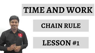 TIME AND WORK _ Chain Rule _ Lesson #1