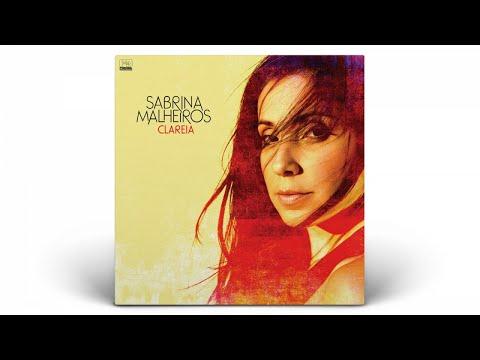 Sabrina Malheiros - Clareia (Full Album Stream)