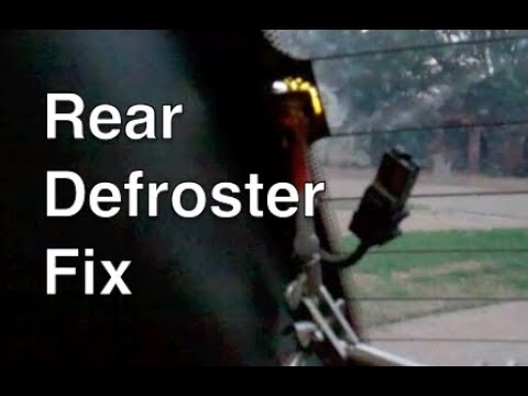 rear window defroster defogger - finally fixed!!