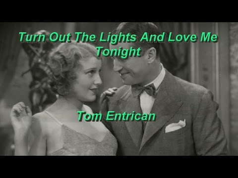 Turn Out The Lights And Love Me Tonight. Tom Entrican. Original by Don Williams.
