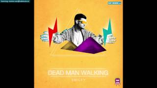 Smiley - Dead Man Walking (Official Single)
