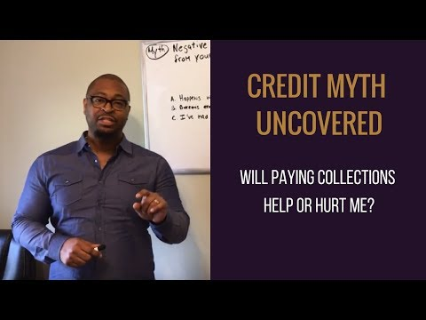 """Credit Myth Uncovered! """"Will Paying Collections Help or Hurt Me?"""""""