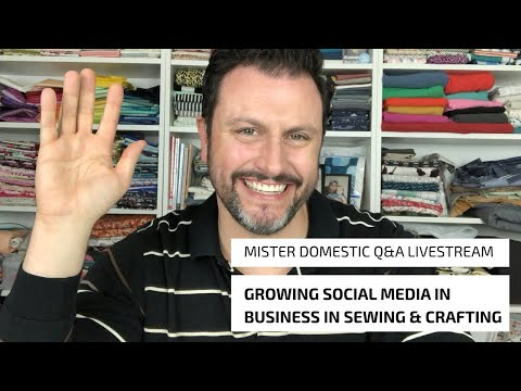 Q&A with Mister Domestic: Growing Social Media in Business in Sewing & Crafting