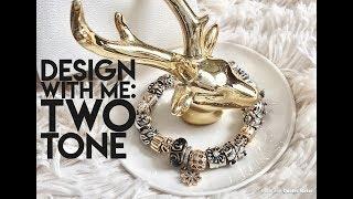 My Pandora Two Tone Bracelet + Design With Me