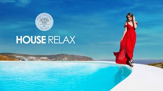 House Relax (New and Best Deep House Music | Chill Out Mix 2018)