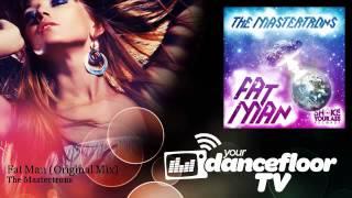 The Mastertrons - Fat Man - Original Mix - YourDancefloorTV