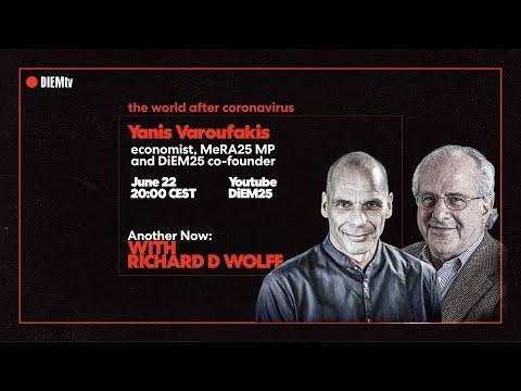 Richard D Wolff and Yanis Varoufakis: Another Now #11   DiEM25 TV