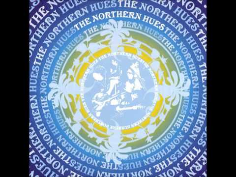 The Northern Hues - The Northern Hues (Self-Titled) [FULL ALBUM, HQ]