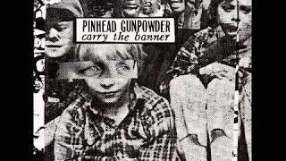 Pinhead Gunpowder - Carry the Banner (full album)