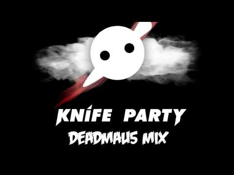 Knife Party - 'Clever Title Like Deadmau5 Would Use' Mix