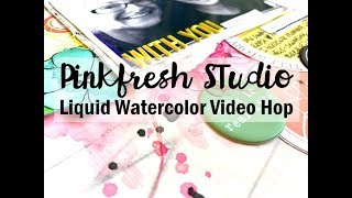 Scrapbooking Process #451 Pinkfresh Studio Liquid Watercolor Blog Hop