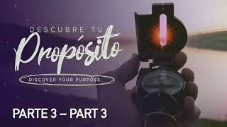 Descubre tu propósito PARTE 3 - Discover your purpose PART 3