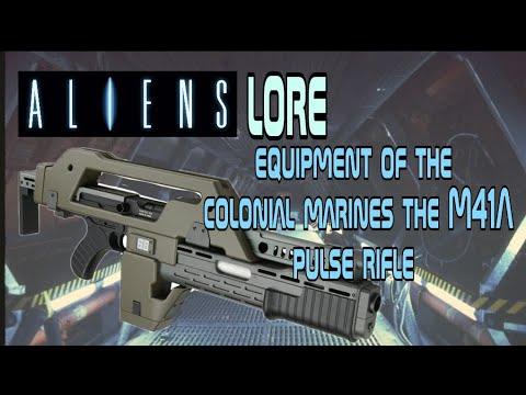 Aliens universe lore: the equipment of the colonial marines the M41A pulse rifle