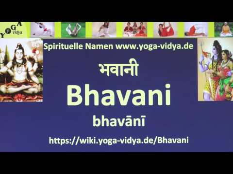 Spiritueller Name Bhavani   - Bedeutung und Übersetzung aus dem Sanskrit