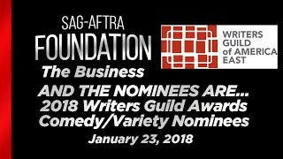 The Business: AND THE NOMINEES ARE� 2018 Writers Guild Awards Comedy/Variety Nominees