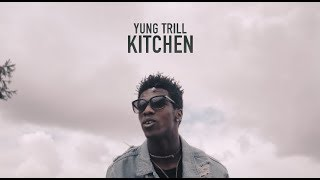 Yung Trill - Kitchen ( Music Video )