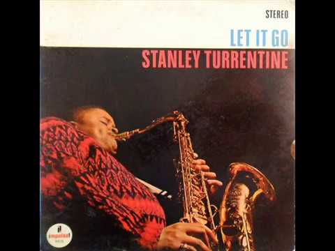 Stanley Turrentine - Let It Go (Full Album)