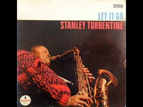 Stanley Turrentine - Let It Go (Full Album)