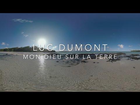 MON DIEU SUR LA TERRE | Luc Dumont - Officiel