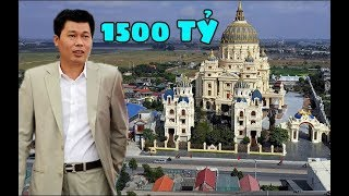 Cận cảnh bên trong tòa lâu đài Thành Thắng của đại gia Đỗ Văn Tiến ở Ninh Bình