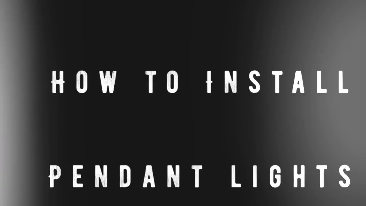 How To Install A Pendant Light Fixture Youtube Wiring