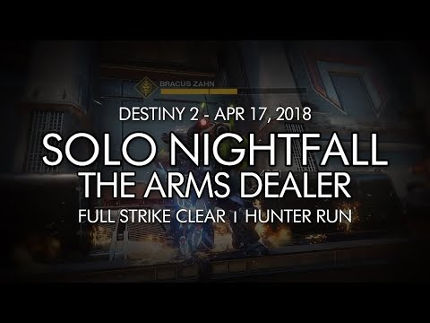 Destiny 2 - Solo Nightfall: The Arms Dealer (Hunter) - April 17, 2018 Reset