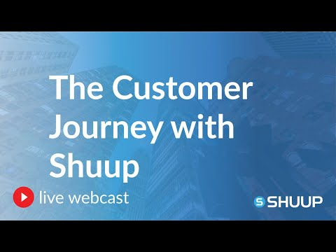 Shuup Webcast Replay: The Customer Journey with Shuup