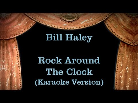 Bill Haley - Rock Around The Clock - Lyrics (Karaoke Version)