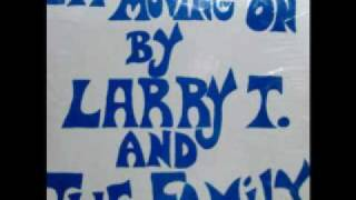 Larry T. And The Family -- I