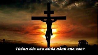 Thánh Gía nào Chúa dành cho con