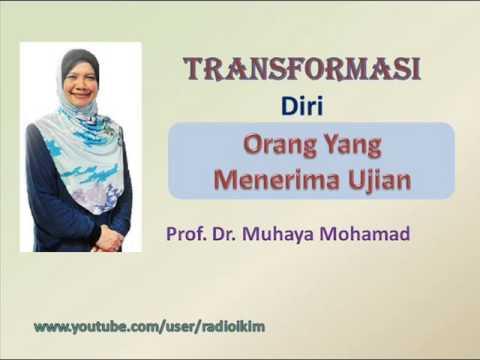 Prof. Dr. Muhaya - Transformasi Diri Orang Yang Menerima Ujian