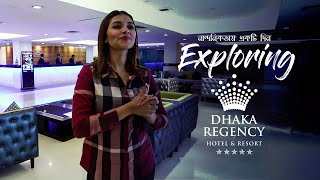 Exploring | The Dhaka Regency | Hotel & Resort