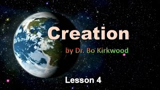 Creation Lesson 4 - Cosmology & The Big Bang by Dr. Bo Kirkwood