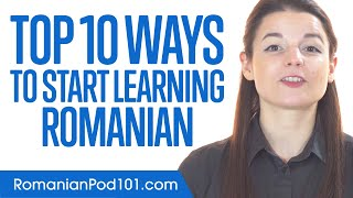 Top 10 Ways to Start Learning Romanian