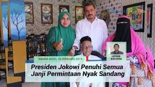 Download Video Presiden Jokowi Penuhi Semua Janji Permintaan Nyak Sandang MP3 3GP MP4